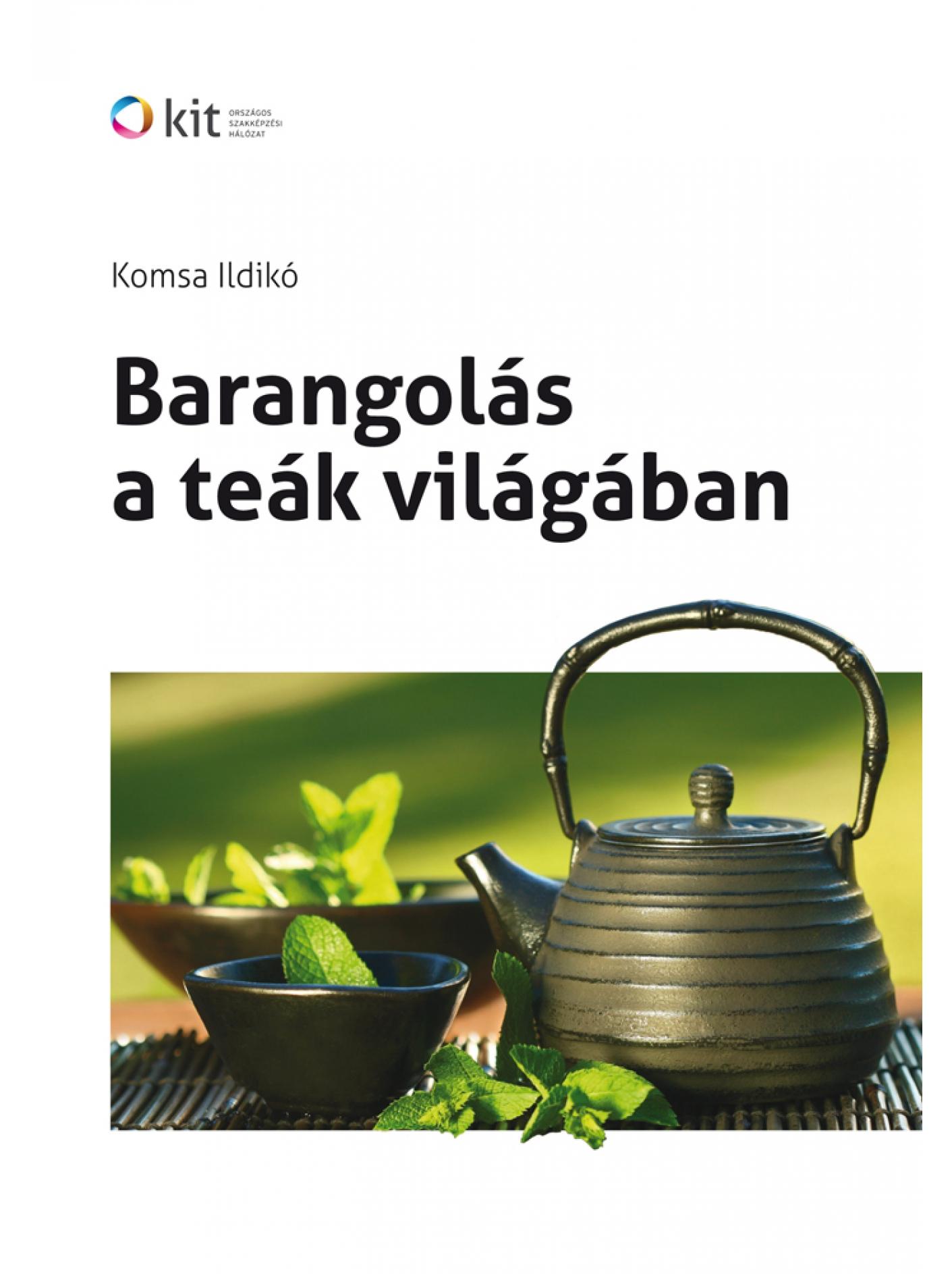 Barangolás a teák világában
