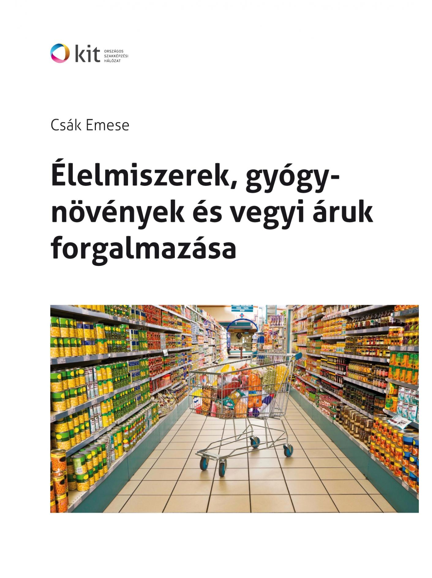 Élelmiszerek, gyógynövények és vegyiáruk forgalmazása (Tankönyv)