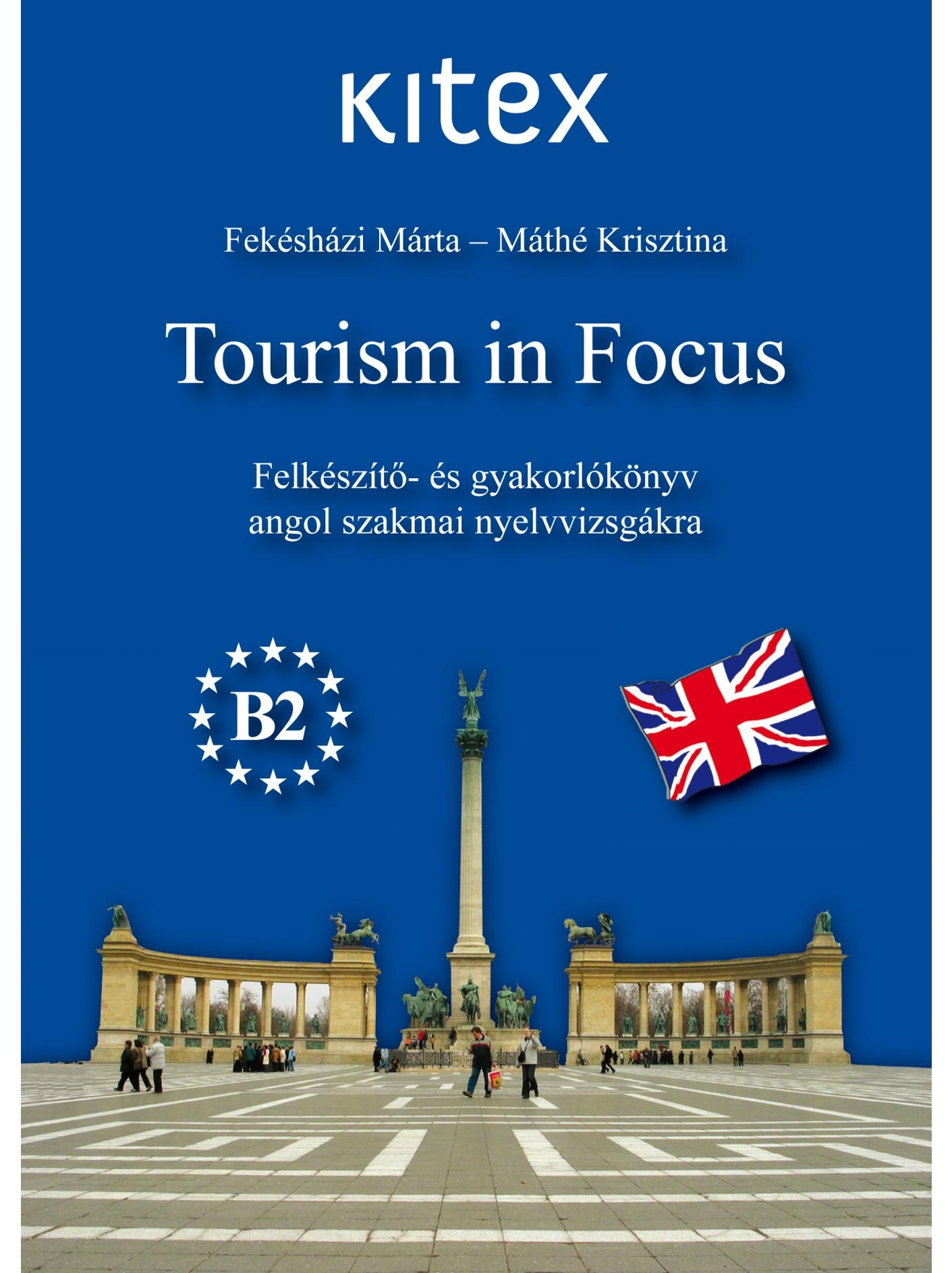 Tourism in Focus (CD-vel)  FIGYELEM!!! 2020. DECEMBERÉTŐL A KITEX SZAKMAI NYELVVIZSGA MEGSZŰNT