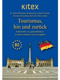 Tourismus, hin und zurück (CD-vel)  FIGYELEM!!! 2020. DECEMBERÉTŐL A KITEX SZAKMAI...