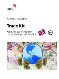 Trade Kit (CD-ROM-mal)   FIGYELEM!!! 2020. DECEMBERÉTŐL A KITEX SZAKMAI NYELVVIZSGA...